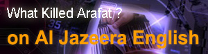 Al Jazeera English coverage of What Killed Arafat ?